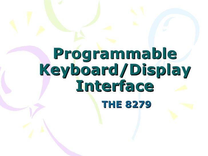 Programmable Keyboard/Display Interface THE 8279