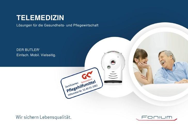 TELEMEDIZINLösungen für die Gesundheits- und PflegewirtschaftDER BUTLER     ®Einfach. Mobil. Vielseitig.
