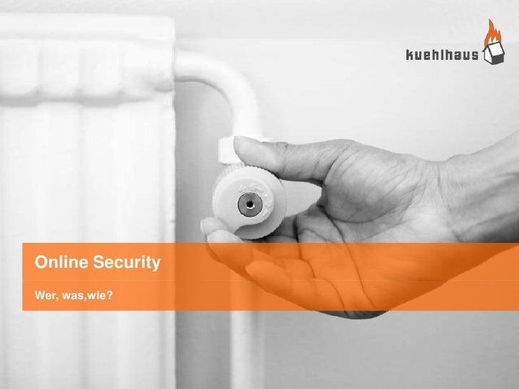 Online SecurityWer, was,wie?