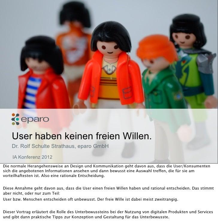 User haben keinen freien Willen.         Dr. Rolf Schulte Strathaus, eparo GmbH         IASeite11.05.2012            Konfe...