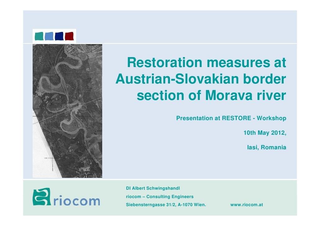 Restoration measures atAustrian-Slovakian border  section of Morava river                      Presentation at RESTORE - W...