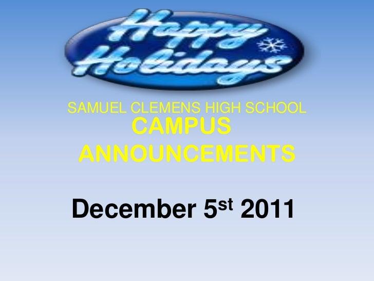 SAMUEL CLEMENS HIGH SCHOOL    CAMPUS ANNOUNCEMENTSDecember      5 st   2011