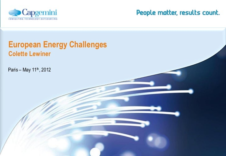 European Energy ChallengesColette LewinerParis – May 11th, 2012                             | Energy, Utilities & Chemical...
