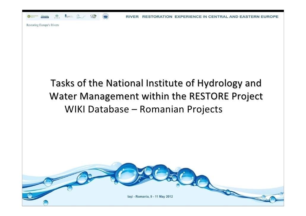 TasksoftheNationalInstituteofHydrologyandWaterManagementwithintheRESTOREProject   WIKIDatabase– RomanianP...