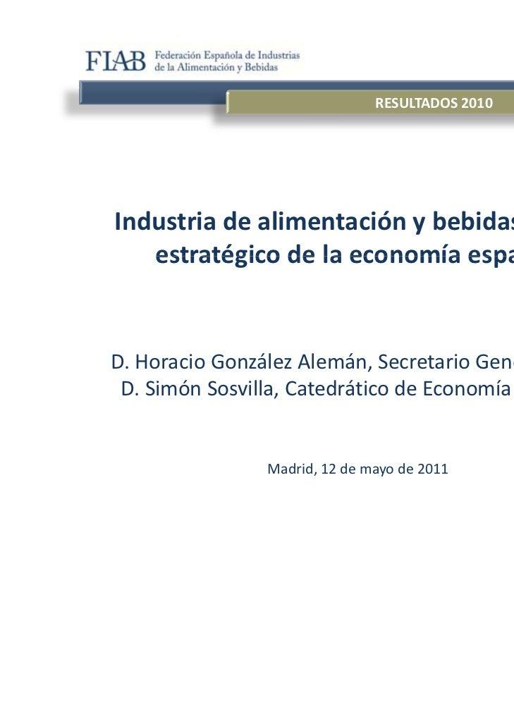 RESULTADOS2010        Industriadealimentaciónybebidas,sector           estratégicodelaeconomíaespañola        ...