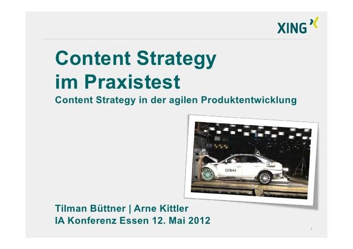 Content Strategyim PraxistestContent Strategy in der agilen ProduktentwicklungTilman Büttner | Arne KittlerIA Konferenz Es...