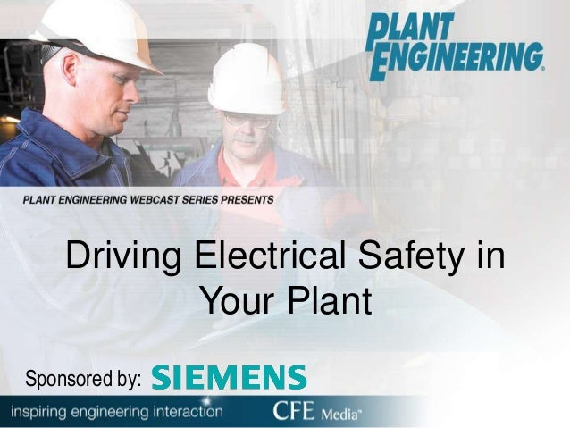 Driving Electrical Safety in Your Plant Sponsored by:
