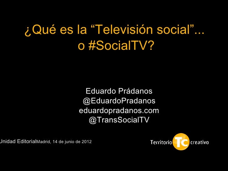 """¿Qué es la """"Televisión social""""...                   o #SocialTV?                                                          ..."""