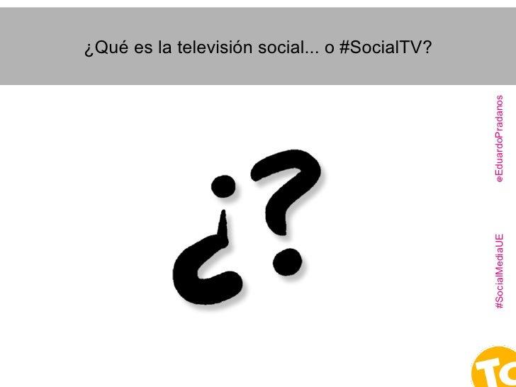"""¿Qué es la """"Televisión social""""...  o #SocialTV?  Slide 2"""