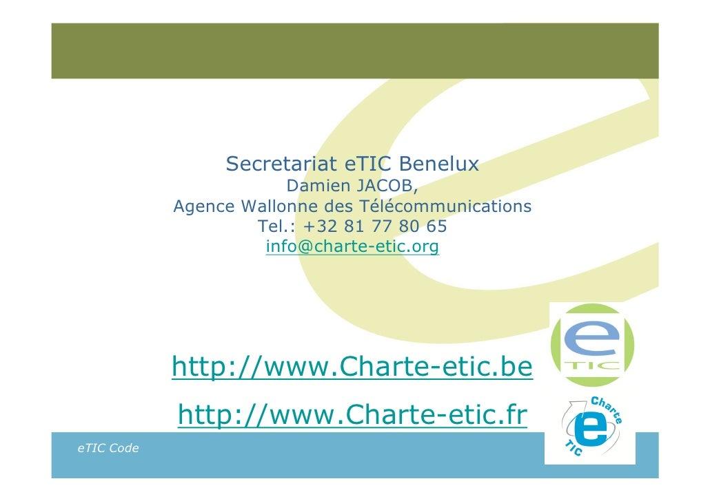 Secretariat eTIC Benelux                        Damien JACOB,            Agence Wallonne des Télécommunications           ...