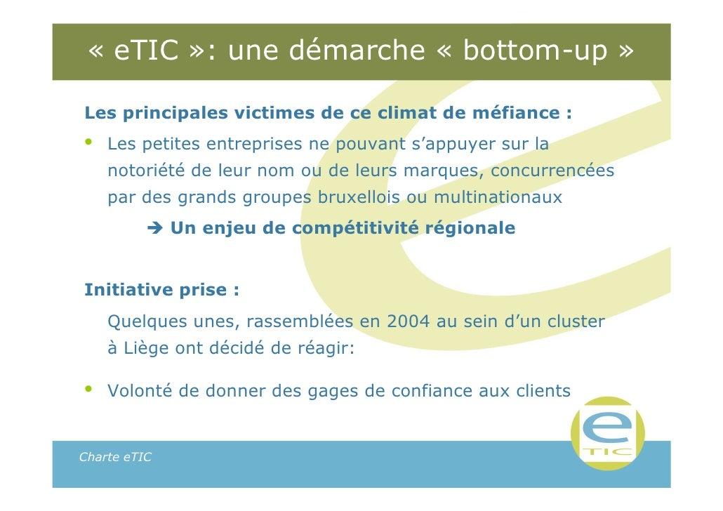 « eTIC »: une démarche « bottom-up »Les principales victimes de ce climat de méfiance :•   Les petites entreprises ne pouv...