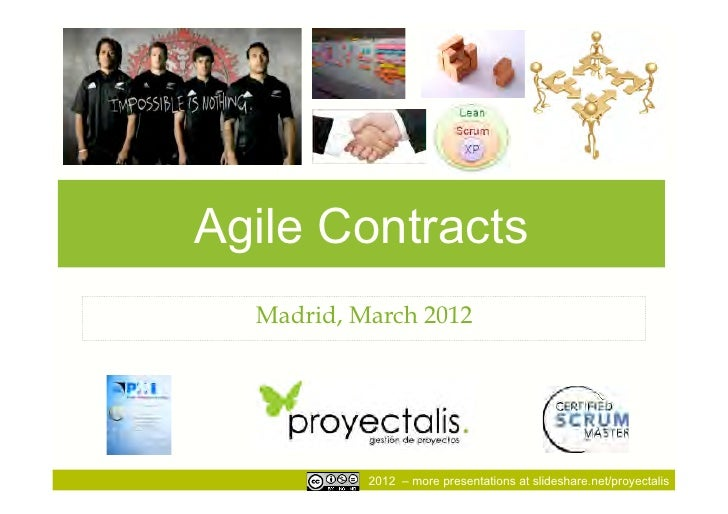 Agile Contracts  Madrid, March 2012           2012 – more presentations at slideshare.net/proyectalis