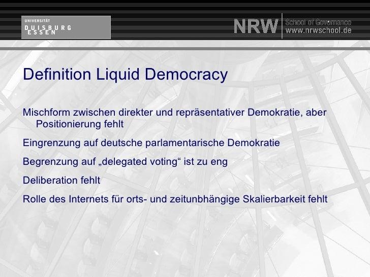 ForschungsfragenWie lässt sich Liquid Democracy demokratietheoretisch einordnen?Wie ist das nomative Konzept von Liquid De...