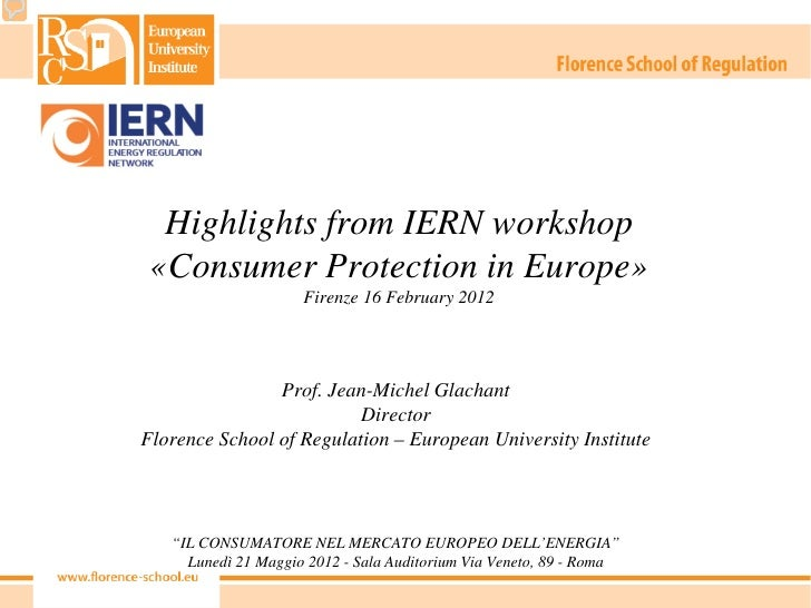 Highlights from IERN workshop «Consumer Protection in Europe»                     Firenze 16 February 2012                ...
