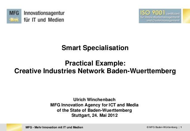 Smart Specialisation               Practical Example:Creative Industries Network Baden-Wuerttemberg                       ...