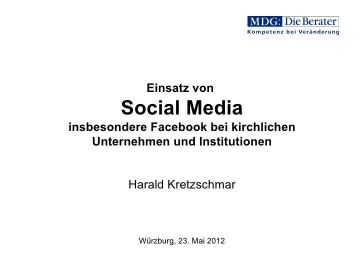 Einsatz von        Social Mediainsbesondere Facebook bei kirchlichen    Unternehmen und Institutionen         Harald Kretz...