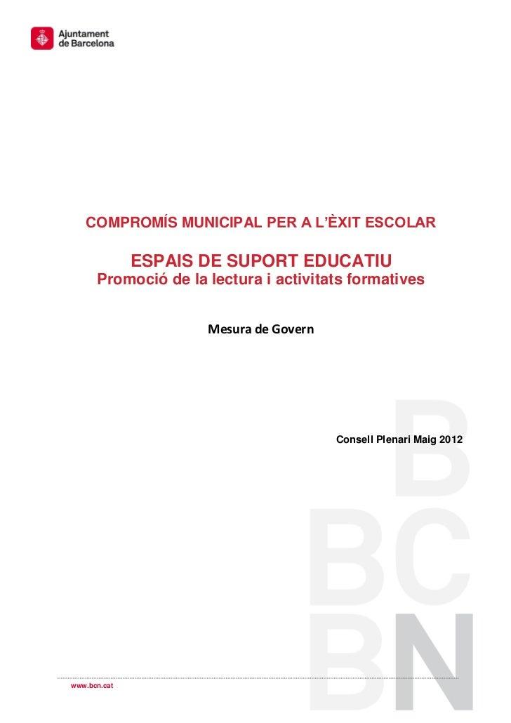 COMPROMÍS MUNICIPAL PER A L'ÈXIT ESCOLAR              ESPAIS DE SUPORT EDUCATIU      Promoció de la lectura i activitats f...