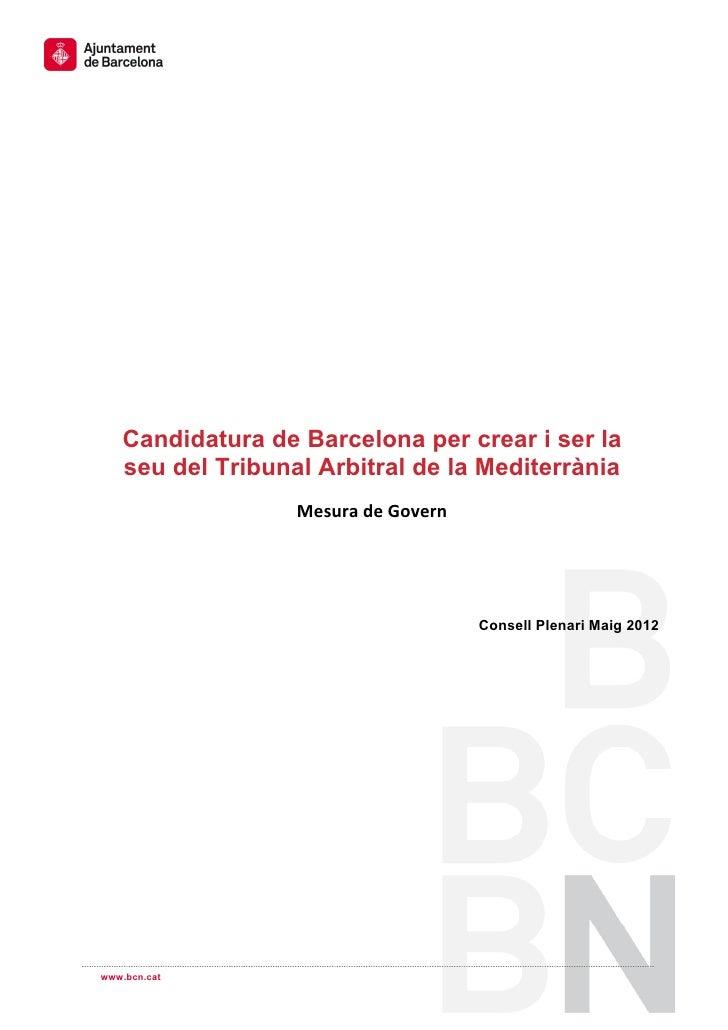Candidatura de Barcelona per crear i ser la       seu del Tribunal Arbitral de la Mediterrània           ...