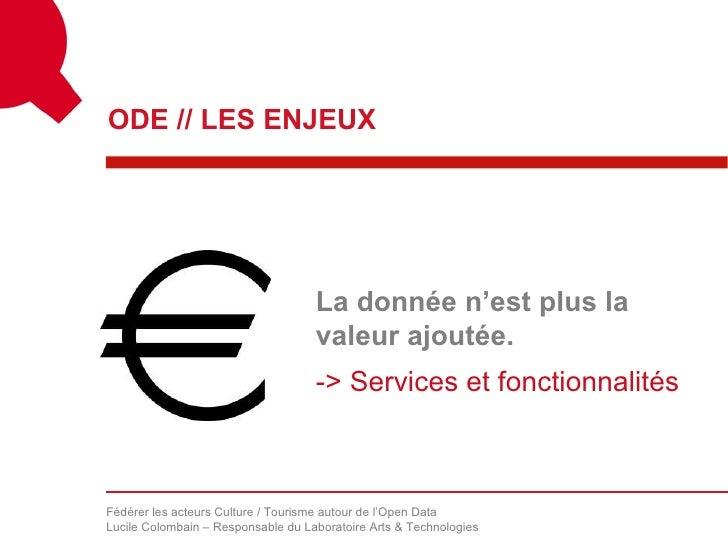 ODE // LES ENJEUX                                    La donnée n'est plus la                                    valeur ajo...