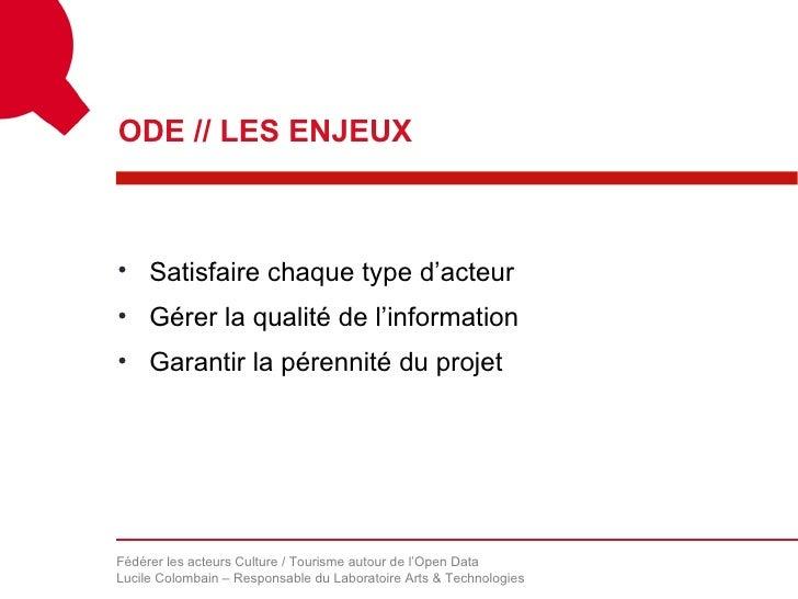 ODE // LES ENJEUX• Satisfaire chaque type d'acteur• Gérer la qualité de l'information• Garantir la pérennité du projetFédé...