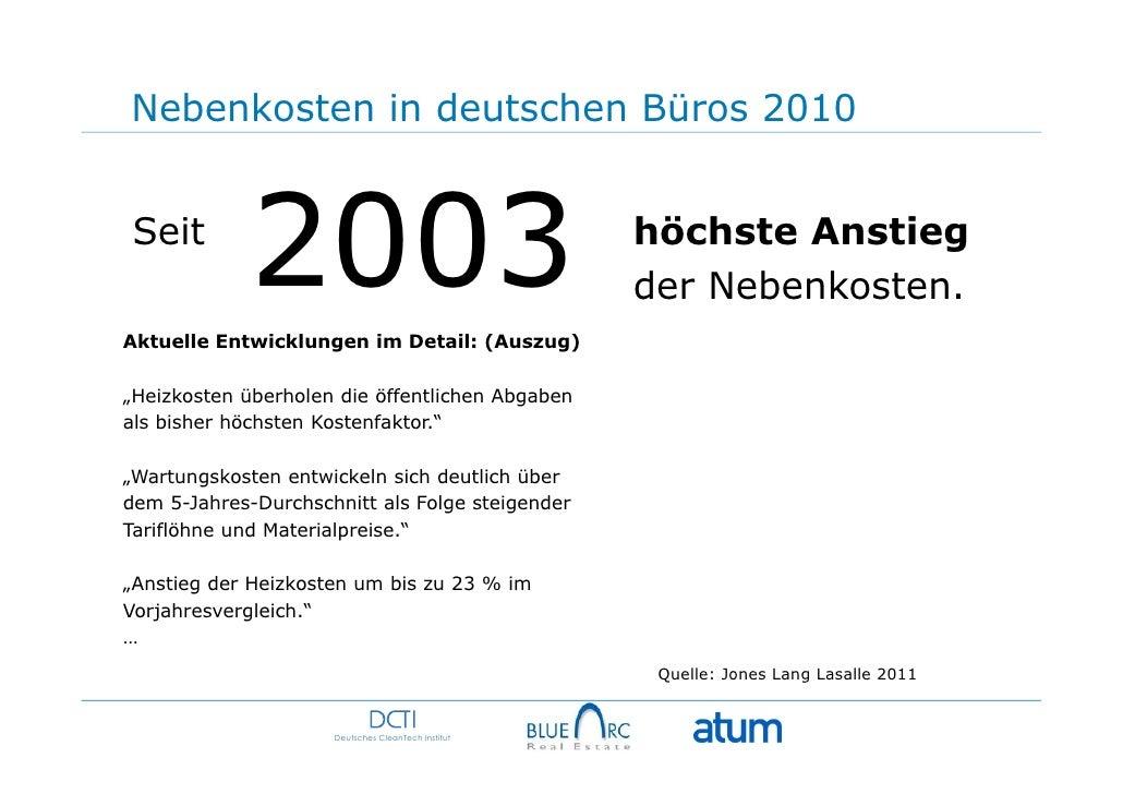 Nebenkosten in deutschen Büros 2010Seit             2003Aktuelle Entwicklungen im Detail: (Auszug)                        ...