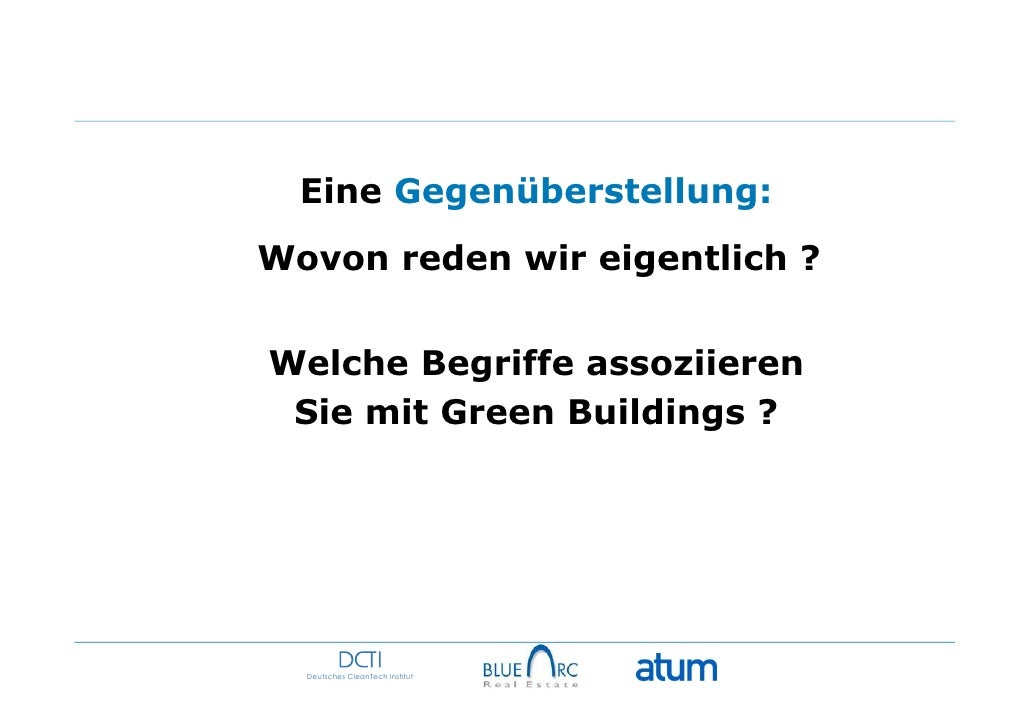 Eine Gegenüberstellung:Wovon reden wir eigentlich ?Welche Begriffe assoziieren Sie mit Green Buildings ?  Deutsches CleanT...