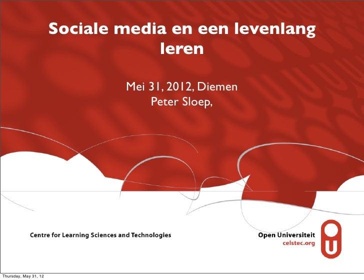 Sociale media en een levenlang                                   leren                               Mei 31, 2012, Diemen ...