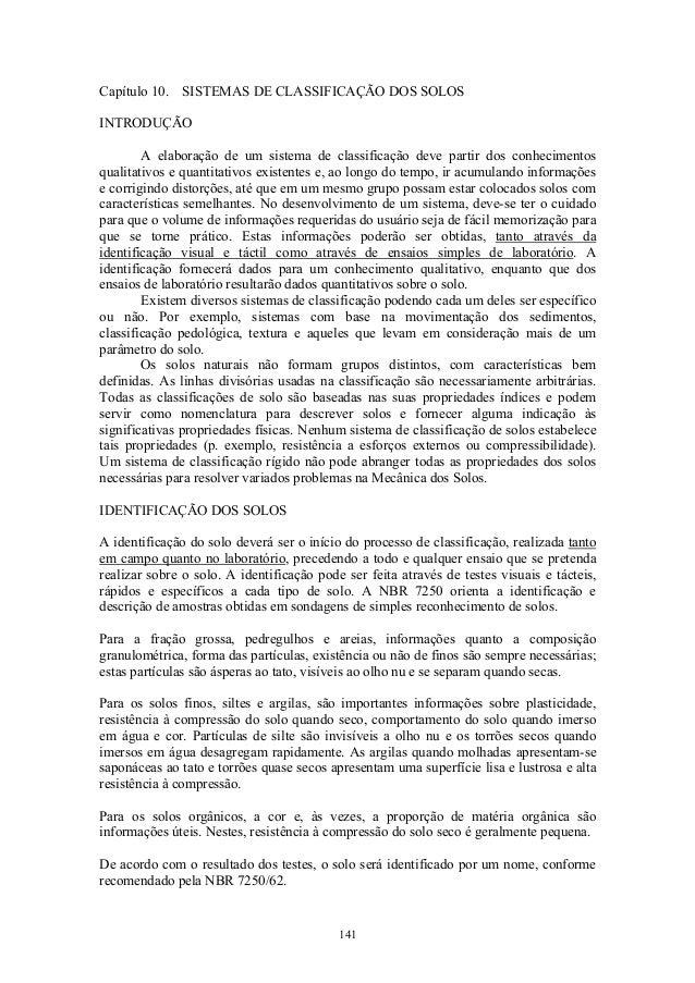 141 Capítulo 10. SISTEMAS DE CLASSIFICAÇÃO DOS SOLOS INTRODUÇÃO A elaboração de um sistema de classificação deve partir do...