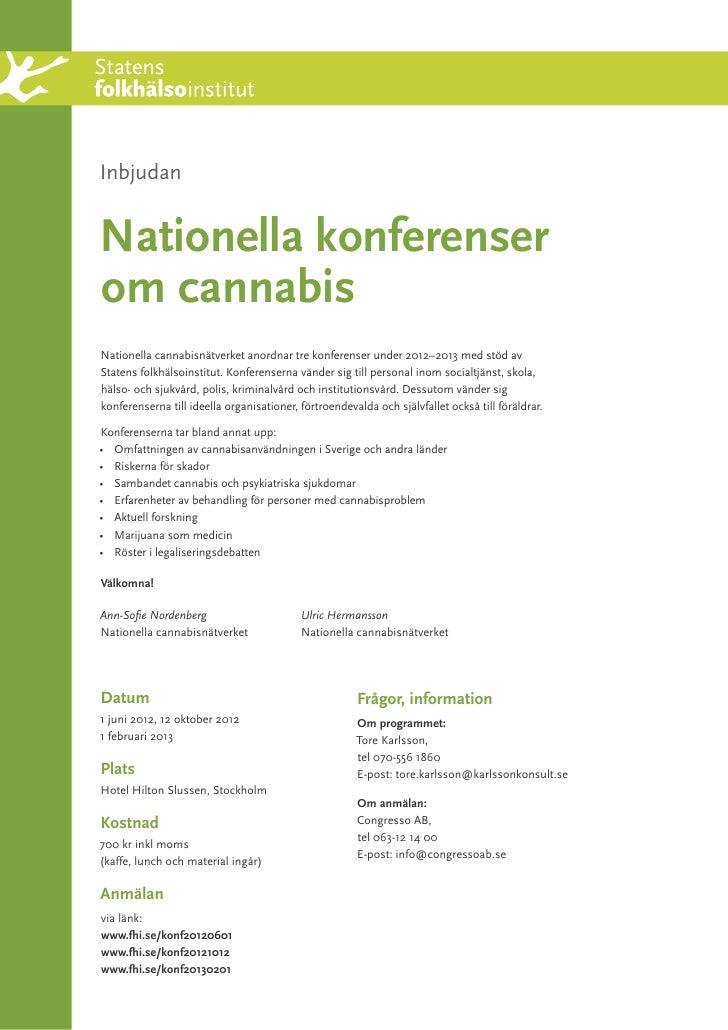 InbjudanNationella konferenserom cannabisNationella cannabisnätverket anordnar tre konferenser under 2012–2013 med stöd av...
