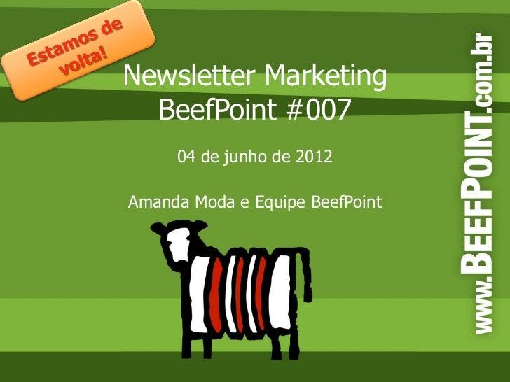 Newsletter Marketing  BeefPoint #007     04 de junho de 2012Amanda Moda e Equipe BeefPoint