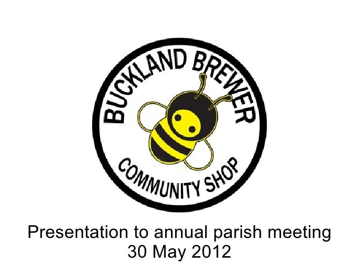 Presentation to annual parish meeting            30 May 2012