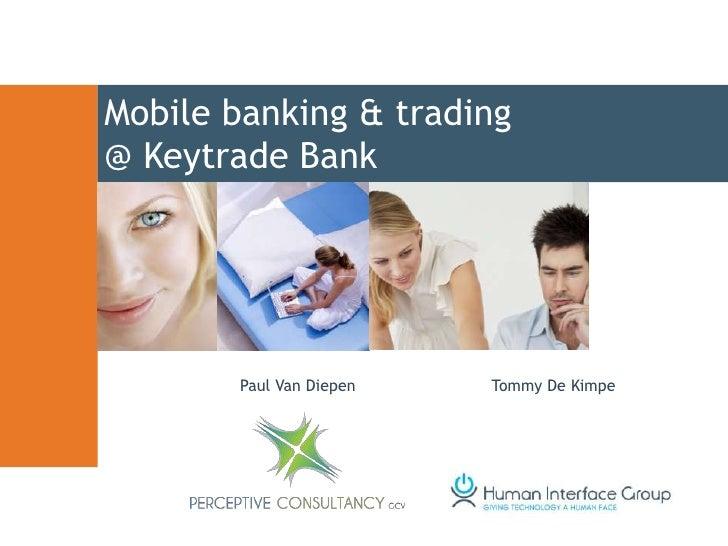Mobile banking & trading@ Keytrade Bank       Paul Van Diepen   Tommy De Kimpe
