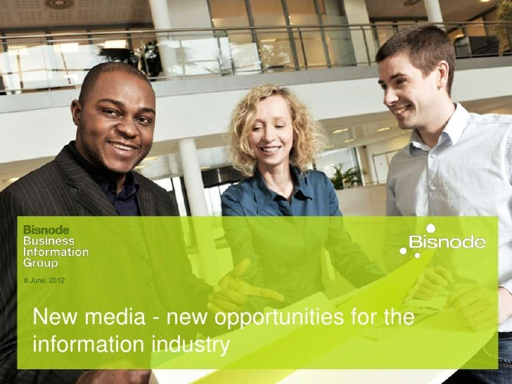 8 June, 2012  New media - new opportunities for the  information industry