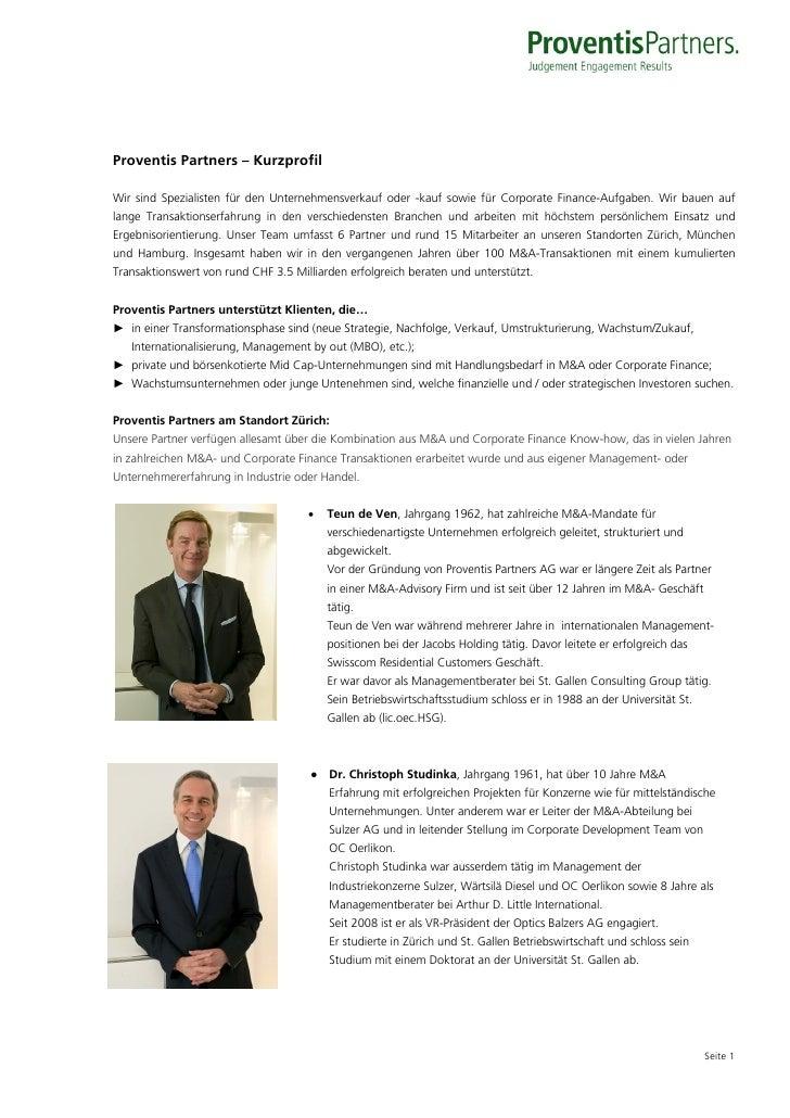 Proventis Partners – KurzprofilWir sind Spezialisten für den Unternehmensverkauf oder -kauf sowie für Corporate Finance-Au...