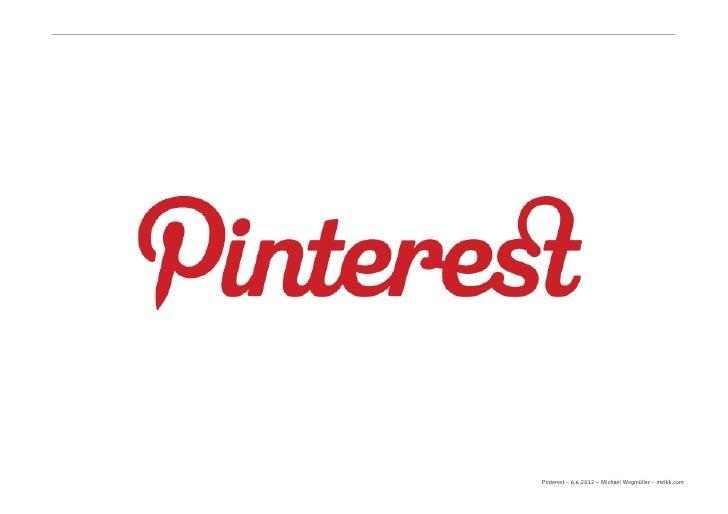 Pinterest –6.6.2012 – Michael Wegmüller – meikk.com