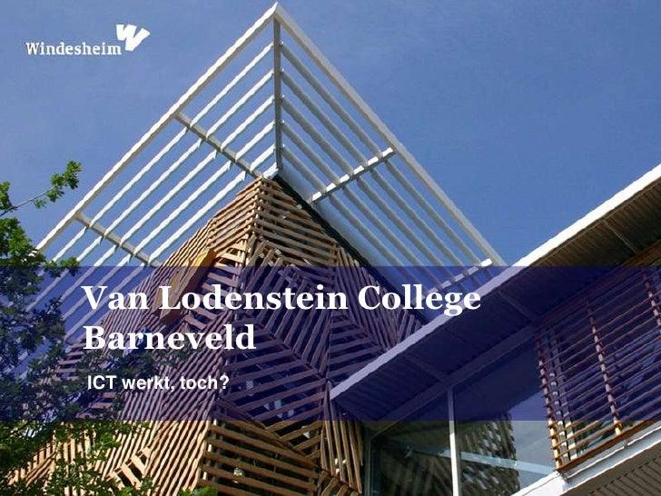 Van Lodenstein CollegeBarneveldICT werkt, toch?