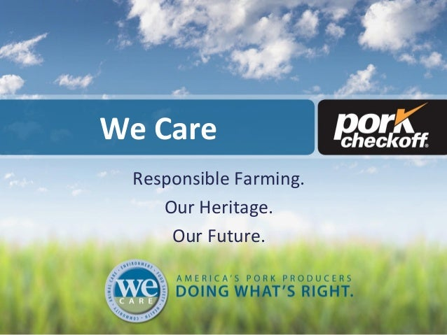 We Care Responsible Farming. Our Heritage. Our Future.