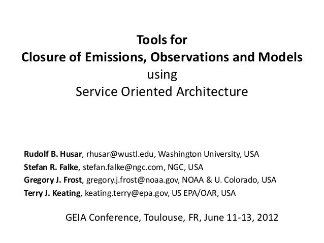 Tools forClosure of Emissions, Observations and Models                     using         Service Oriented ArchitectureRudo...