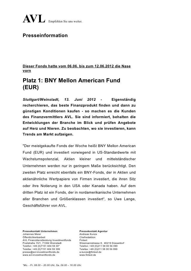 AVL                   Empfehlen Sie uns weiter.PresseinformationDieser Fonds hatte vom 06.06. bis zum 12.06.2012 die Nasev...