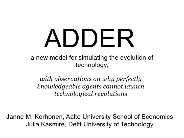 ADDER        a new model for simulating the evolution of                       technology,           with observations on ...