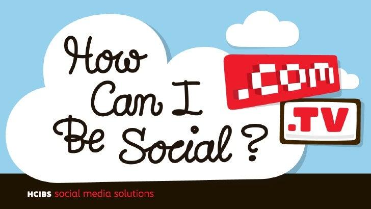 How-Can-I-Be-Social.com | @hcibs | facebook.com/hcibs |hcibs.tv