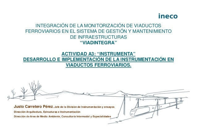 INTEGRACIÓN DE LA MONITORIZACIÓN DE VIADUCTOS         FERROVIARIOS EN EL SISTEMA DE GESTIÓN Y MANTENIMIENTO               ...