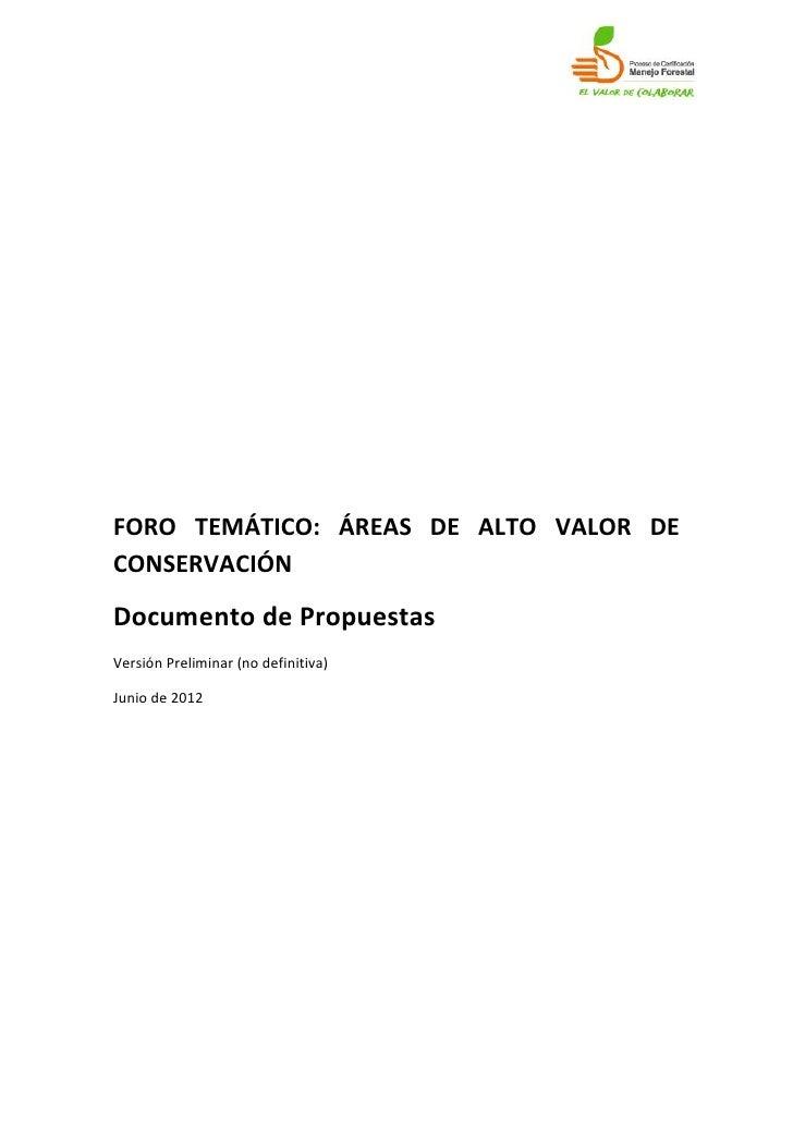FORO TEMÁTICO: ÁREAS DE ALTO VALOR DECONSERVACIÓNDocumento de PropuestasVersión Preliminar (no definitiva)Junio de 2012