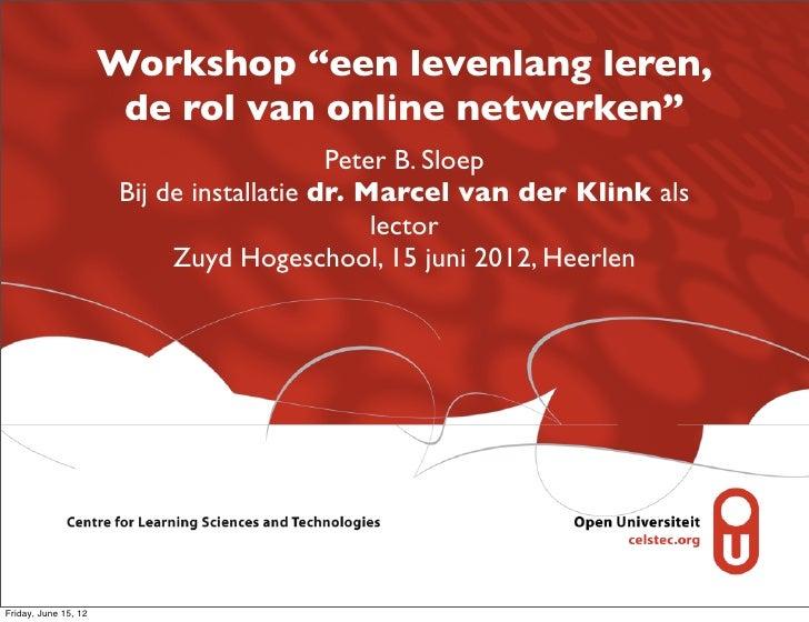 """Workshop """"een levenlang leren,                       de rol van online netwerken""""                                         ..."""