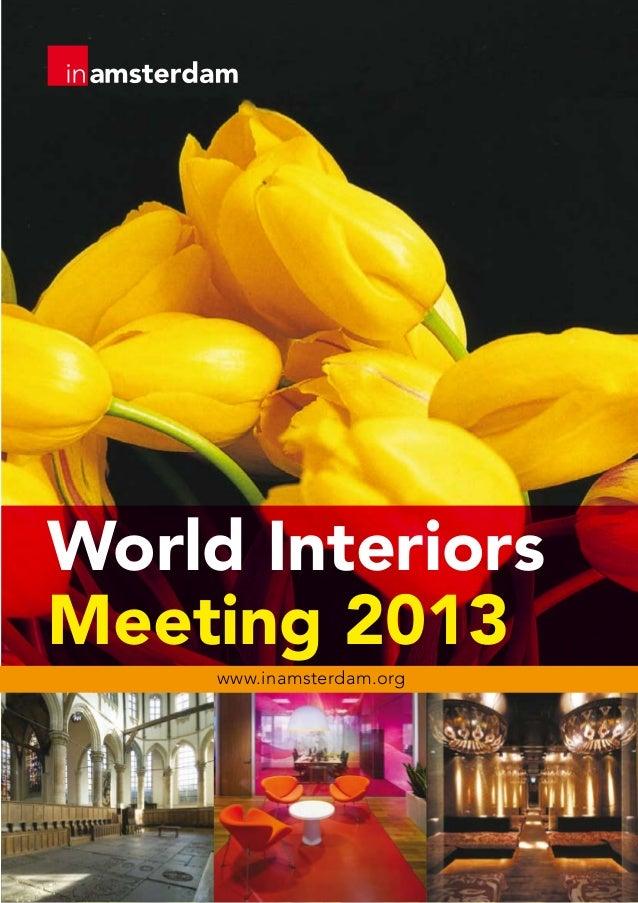 World InteriorsMeeting 2013     www.inamsterdam.org