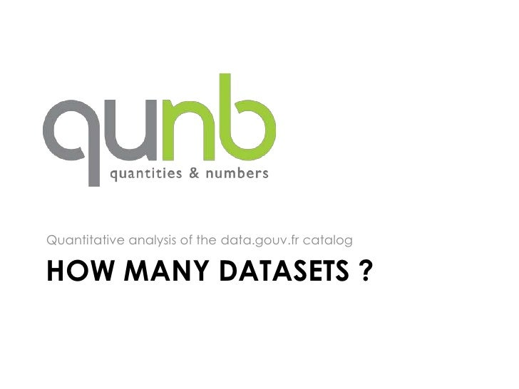 Quantitative analysis of the data.gouv.fr catalogHOW MANY DATASETS ?