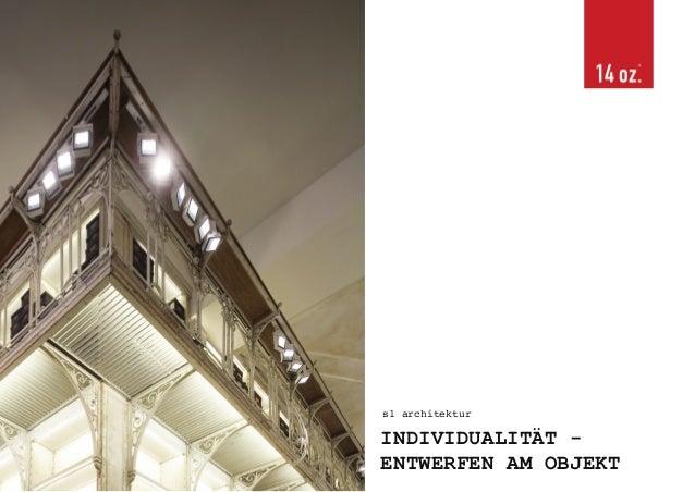 s1 architekturIndividualität - Entwerfen am Objekts1 architekturINDIVIDUALITÄT -ENTWERFEN AM OBJEKT