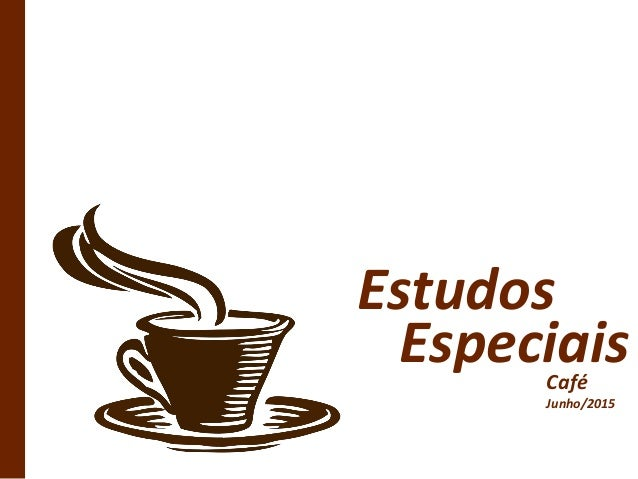 EspeciaisCafé Junho/2015 Estudos