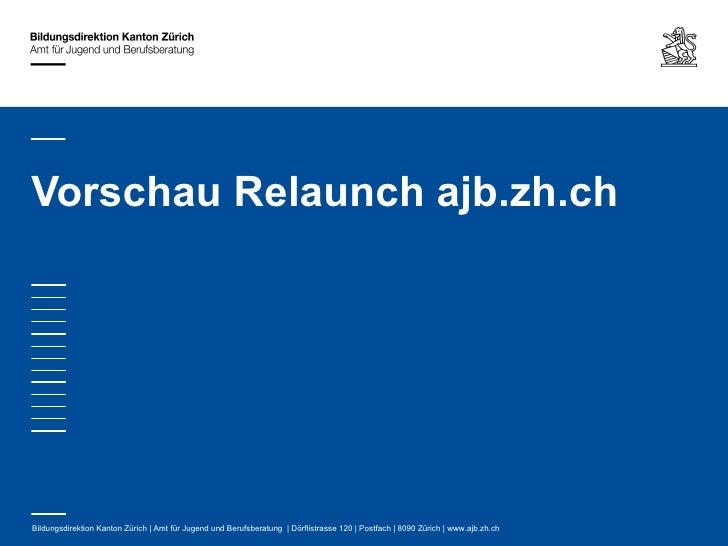 Vorschau Relaunch ajb.zh.chBildungsdirektion Kanton Zürich | Amt für Jugend und Berufsberatung | Dörflistrasse 120 | Postf...