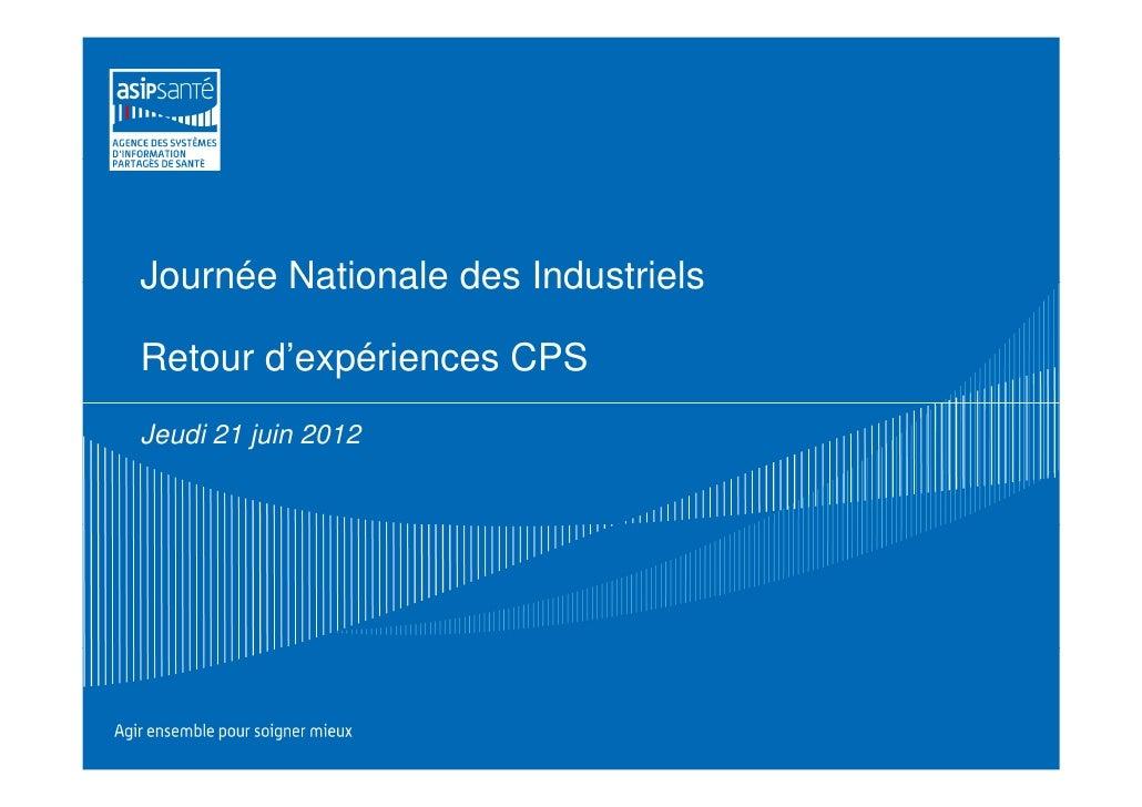 Journée Nationale des IndustrielsRetour d'expériences CPSJeudi 21 juin 2012